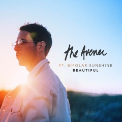 Beautiful - Avener Feat. Bipolar Sunshine