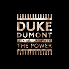 The Power - Duke Dumont Feat. Zak Abel