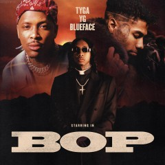 Bop - Tyga, Yg & Blueface