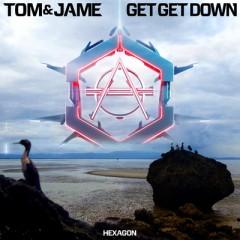 Get Get Down - Tom & Jame