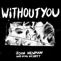 Without You - John Newman feat. Nina Nesbitt