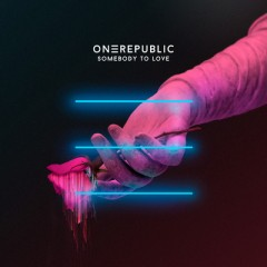 Somebody To Love - One Republic