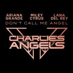 Don't Call Me Angel - Ariana Grande, Lana Del Rey & Miley Cyrus