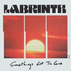 Somethings Got To Give - Labrinth
