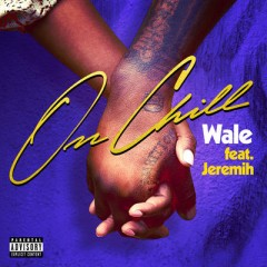 On Chill - Wale Feat. Jeremih