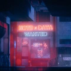 Wanted - NOTD & Daya