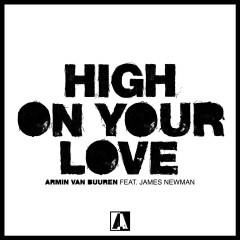 High On Your Love - Armin Van Buuren Feat. James Newman