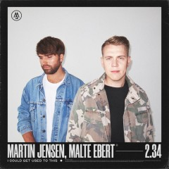 I Could Get Used To This - Martin Jensen & Malte Ebert