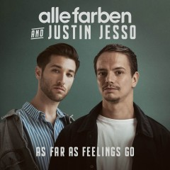As Far As Feelings Go - Alle Farben & Justin Jesso