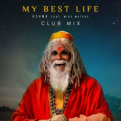 My Best Life - KSHMR feat. Mike Waters