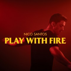 Play With Fire - Nico Santos