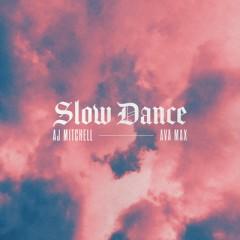 Slow Dance (Remix) - AJ Mitchell & Ava Max