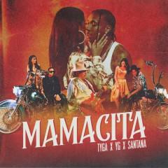 Mamacita - Tyga, YG & Santana