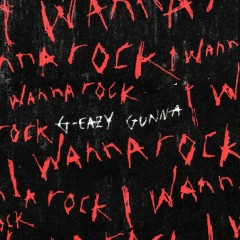 I Wanna Rock - G-Eazy feat. Gunna