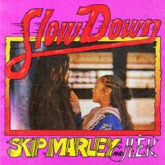 Slow Down - Skip Marley & H.E.R.