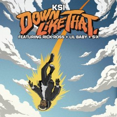 Down Like That - KSI feat. Lil Baby, Rick Ross & S-X