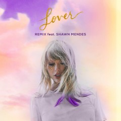 Lover (Remix) - Taylor Swift feat. Shawn Mendes