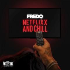 Netflix & Chill - Fredo