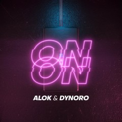 On & On - Alok & Dynoro
