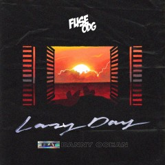 Lazy Day - Fuse Odg Feat. Danny Ocean