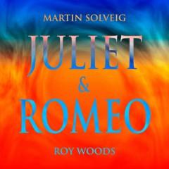 Juliet & Romeo - Martin Solveig & Roy Woods