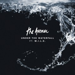 Under The Waterfall - Avener feat. M.I.L.K