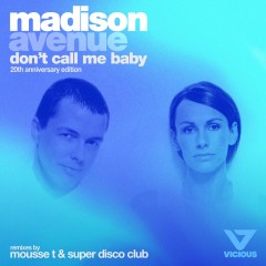 Don't Call Me Baby (Remix) - Madison Avenue