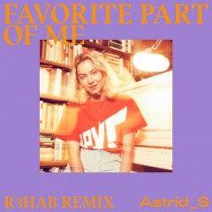 Favorite Part Of Me (Remix) - Astrid S