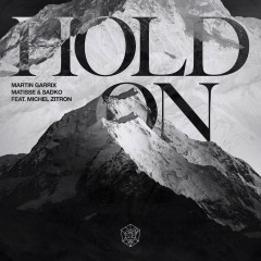Hold On - Martin Garrix, Matisse & Sadko feat. Michel Zitron