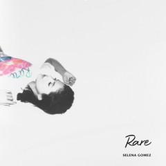 Rare - Selena Gomez