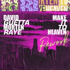 Make It To Heaven - David Guetta & MORTEN feat. Raye