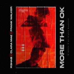 More Than Ok - R3HAB, Clara Mae & Frank Walker