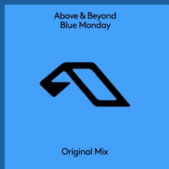 Blue Monday - Above & Beyond