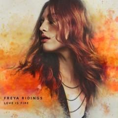 Love Is Fire - Freya Ridings
