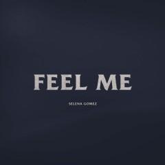 Feel Me - Selena Gomez