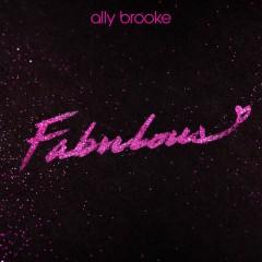 Fabulous - Ally Brooke