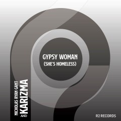 Gypsy Woman (Remix) - Nicholas Ryan Gant & Karizma