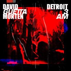 Detroit 3 Am - David Guetta & MORTEN