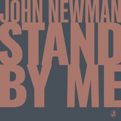 Stand By Me - John Newman