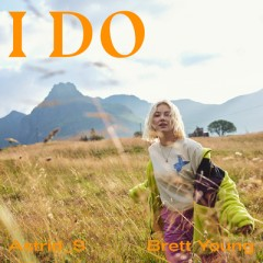 I Do - Astrid S feat. Brett Young