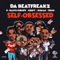 Self-Obsessed - Da Beatfreakz feat. Krept & Konan, D-Block Europe & Deno