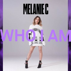 Who I Am - Melanie C