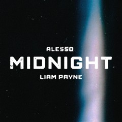 Midnight - Alesso feat. Liam Payne