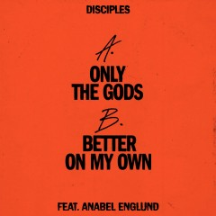 Only The Gods - Disciples & Lee Foss feat. Anabel Englund