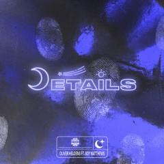 Details - Oliver Heldens feat. Boy Matthews