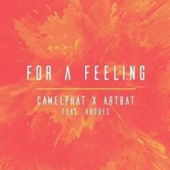 For A Feeling - Camelphat & Artbat feat. Rhodes