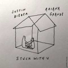 Stuck With U - Ariana Grande & Justin Bieber