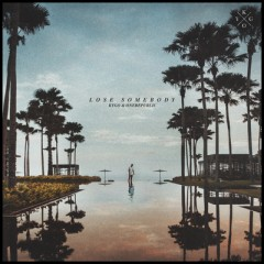 Lose Somebody - Kygo feat. One Republic