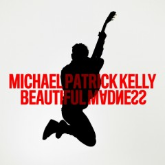 Beautiful Madness - Michael Patrick Kelly