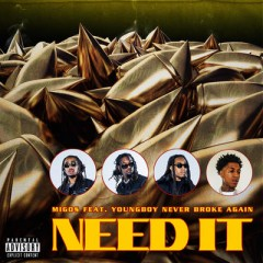 Need It - Migos & YoungBoy Never Broke Again